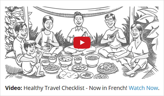 Healthy Travel Checklist Video - Now in French - Watch Now!