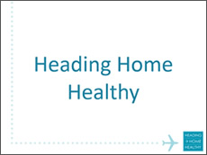 Heading Home Healthy Video